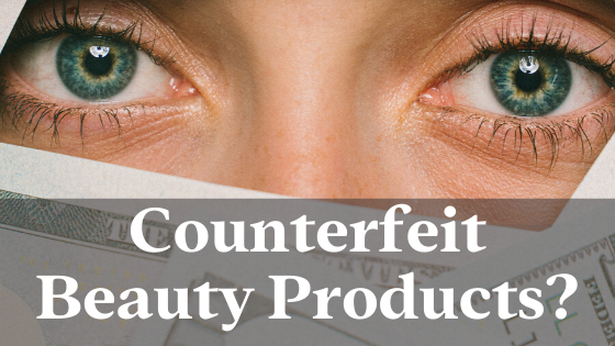 Counterfeit Beauty Products?1 min read